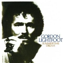 Gordon Lightfoot ‎– Summertime Dream