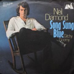 Neil Diamond ‎– Song Sung Blue 7""