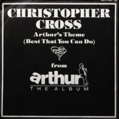 Christopher Cross ‎– Arthur's Theme (Best That You Can Do)