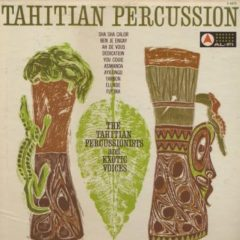Tahitian Percussionists And Exotic Voices ‎– Tahitian Percussion
