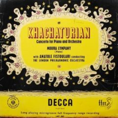 Khatchaturian - Moura Lympany, London Philharmonic Orchestra Conducted By Anatole Fistoulari ‎– Concerto For Piano And Orchestra