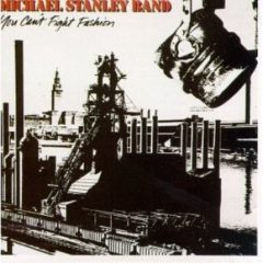 Michael Stanley Band - You Can't Fight Fashion