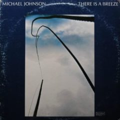 Michael Johnson – There Is A Breeze