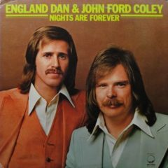 England Dan & John Ford Coley ‎– Nights Are Forever