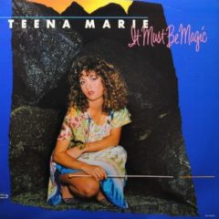 Teena Marie ‎– It Must Be Magic