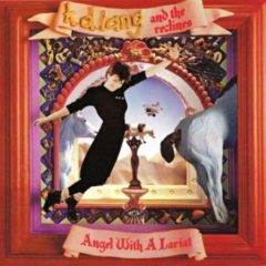 k.d. lang and the reclines ‎– Angel With A Lariat
