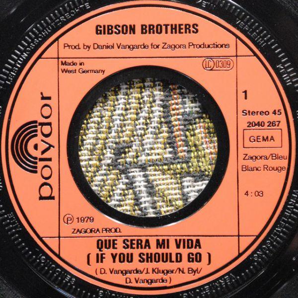 "Gibson Brothers – Que Sera Mi Vida (If You Should Go) 7"""