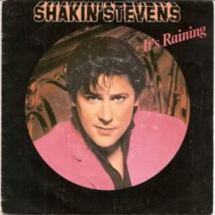 Shakin' Stevens ‎– It's Raining 7""