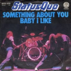 Status Quo ‎– Something About You Baby I Like 7""