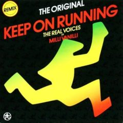 Real Voices Of Milli Vanilli - Keep On Running (Remix)