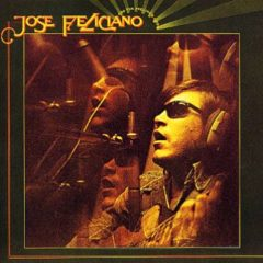 Jose Feliciano - And The Feeling's Good