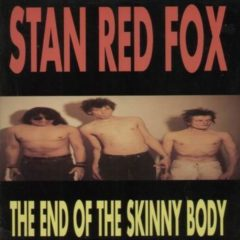 Stan Red Fox ‎- The End Of The Skinny Body