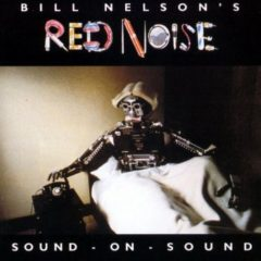 Bill Nelson's Red Noise ‎- Sound On Sound