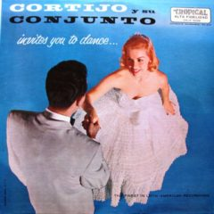 Cortijo Y Su Combo ‎– Invites You To Dance