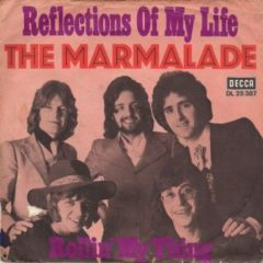 Marmalade, The ‎– Reflections Of My Life / Rollin' My Thing 7""
