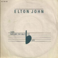 Elton John ‎– I Guess That's Why They Call It The Blues / Choc Ice Goes Mental 7""