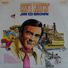 Jim Ed Brown ‎– She's Leavin