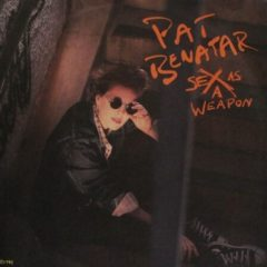 Pat Benatar ‎– Sex As A Weapon / Red Vision 7""