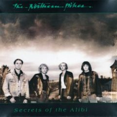 Northern Pikes - Secrets Of The Alibi