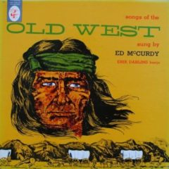 Ed McCurdy ‎– Songs Of The Old West