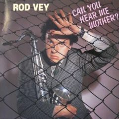 Rod Vey - Can You Hear Me Mother?