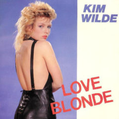 Kim Wilde - Love Blonde 7""