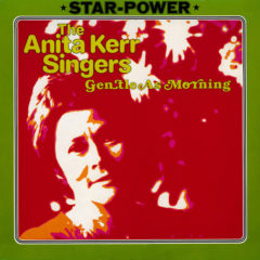 Anita Kerr Singers - Gentle As Morning