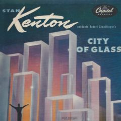 Bob Graettinger / Stan Kenton ‎– City Of Glass 7""