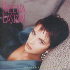 Sheena Easton ‎– No Sound But A Heart