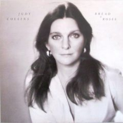 Judy Collins ‎- Bread & Roses