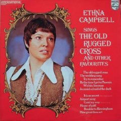 Ethna Campbell ‎– Ethna Campbell Sings The Old Rugged Cross And Other Favourites