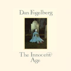 Dan Fogelberg ‎– The Innocent Age