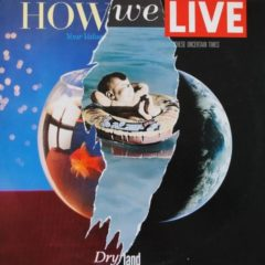 How We Live ‎– Dry Land