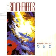 Smithereens ‎– Especially For You