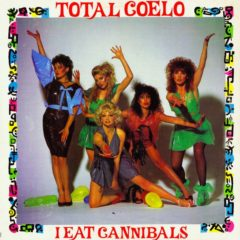 Total Coelo ‎– I Eat Cannibals