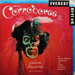 Antill + Ginastera - Sir Eugene Goossens Conducting The London Symphony Orchestra ‎– Corroboree & Panambi: Suite From The Ballet