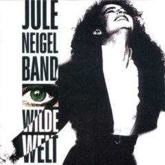 Jule Neigel Band ‎– Wilde Welt