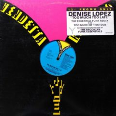 Denise Lopez ‎– Too Much Too Late
