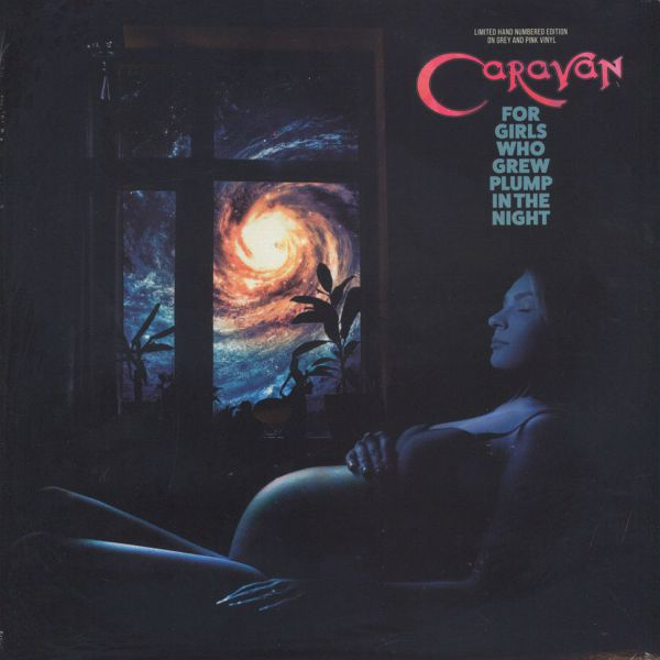 Caravan - For Girls Who Grew Plump In The Night