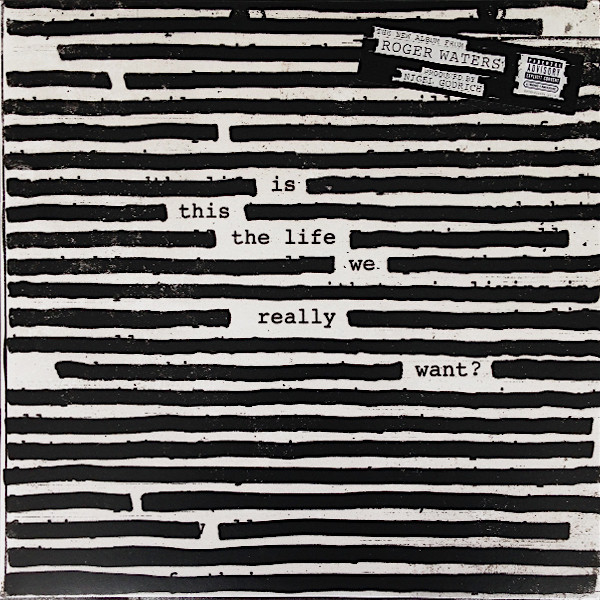 Roger Waters ‎– Is This The Life We Really Want?