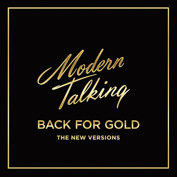 Modern Talking – Back For Gold - The New Versions