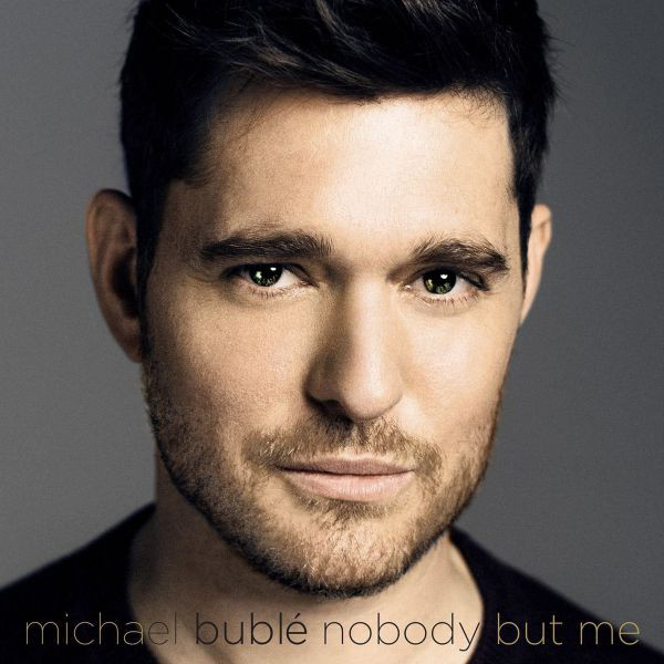 Michael Buble – Nobody But Me
