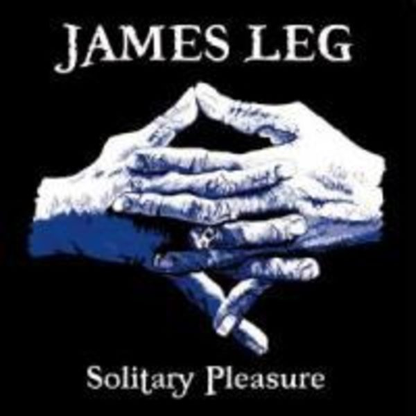 James Leg – Solitary Pleasure