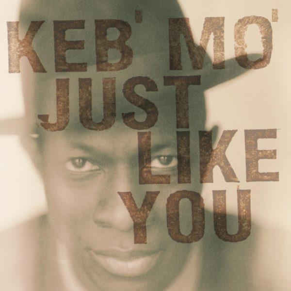 Keb' Mo' – Just Like You