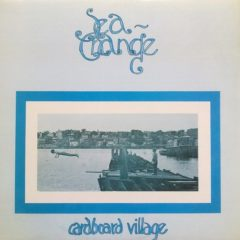 Cardboard Village ‎– Sea Change