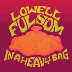 Lowell Fulsom ‎– In A Heavy Bag