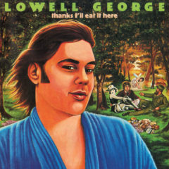 Lowell George ‎– Thanks I'll Eat It Here ( 180g )