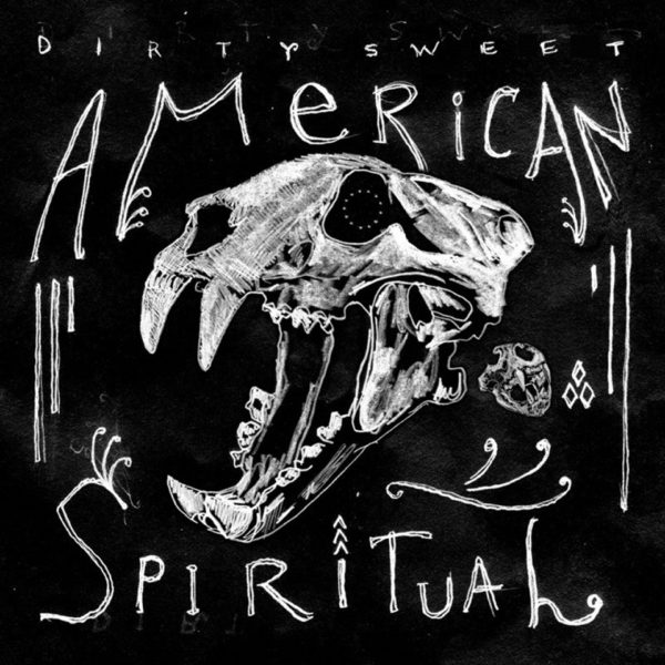 Dirty Sweet ‎– American Spiritual