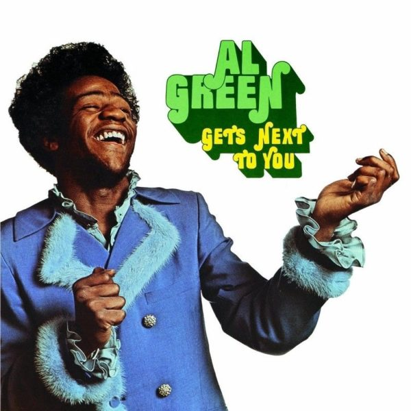 Al Green ‎– Gets Next To You