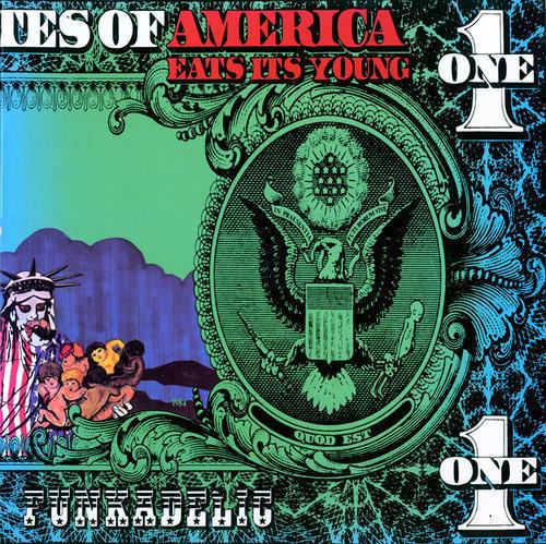 Funkadelic – America Eats Its Young